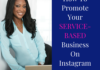Instagram – How to Promote Your Service-Based Business